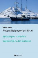 Peters Reisebericht Nr. 6 – im Segelboot um die Küsten Spitzbergens