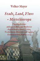 Stadt, Land, Fluss – Mitteleuropa – Tagebuch einer Radreise durch ein unbekanntes Mitteleuropa