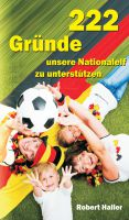 222 Gründe unsere Nationalelf zu unterstützen – Fußballbuch für alle Fans der deutschen Nationalmannschaft