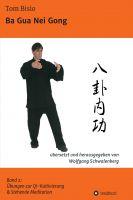 Ba Gua Nei Gong – Übungen zu Qi-Kultivierung