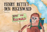Benni Over und Henry – ein Team  für die Rettung des Regenwaldes