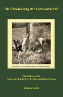 Die Entwicklung der Forstwirtschaft – Sachbuch informiert über die traditionelle und moderne Forstwirtschaft