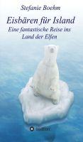 Eisbären für Island – eine fantastische Reise und die Errettung der Grönlandeisbären