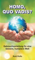 Homo, quo vadis? – Gebrauchsanleitung für eine bessere, humanere Welt