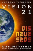 Vision 21 – DIE NEUE ERDE – das Manifest einer zivilisierten Menschheit