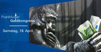 Kann Geld fair sein? Der 4. Frankfurter Geldkongress findet am 18. April 2015 statt.