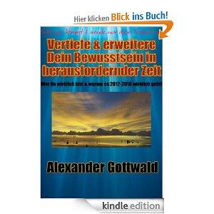 Buchempfehlung: Vertiefe & erweitere Dein Bewusstsein in herausfordernder Zeit (Bewusstseinswandel 2012-2016)