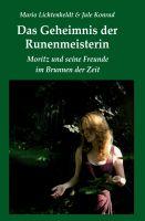 Das Geheimnis der Runenmeisterin – Fantasyroman über ein Abenteuer zwischen Vergangenheit und Gegenwart