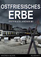 """Hauke Holjansen ermittelt: Ostfrieslandkrimi """"Ostfriesisches Erbe"""" von Andrea Klier im Klarant Verlag"""