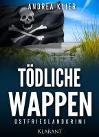 """Hauke Holjansen ermittelt: Ostfrieslandkrimi """"Tödliche Wappen"""" von Andrea Klier im Klarant Verlag"""