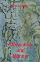 Menschen und Männer – Homoerotischer Roman über die Verzwickungen der Liebe