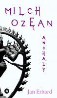 Milchozean – zweiter Teil der Abenteuerroman-Reihe um eine unsterbliche Geschichte