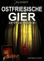 """Neuerscheinung: Ostfrieslandkrimi """"Ostfriesische Gier"""" von Andrea Klier im Klarant Verlag"""