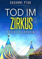 """Neuerscheinung: Ostfrieslandkrimi  """"Tod im Zirkus"""" von Susanne Ptak im Klarant Verlag"""