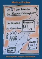 """""""30 Fragen und Antworten für Newcomer-Führungskräfte"""" von Markus Fischer"""