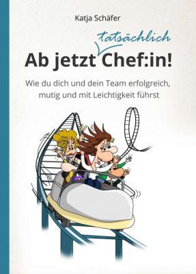 """""""Ab jetzt Chef:in!"""" von Katja Schäfer"""