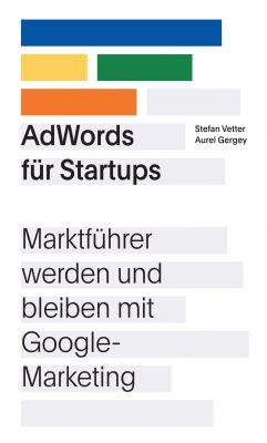 """""""AdWords für Startups"""" von Stefan Vetter"""