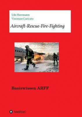 """Aircraft-Rescue-Fire-Fighting"" von Vincenzo Caricato, Udo Herrmann"