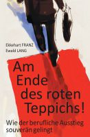 """Am Ende des roten Teppichs!"" von Dr. Dr. Ekkehart Franz, Dr. Ewald Lang"