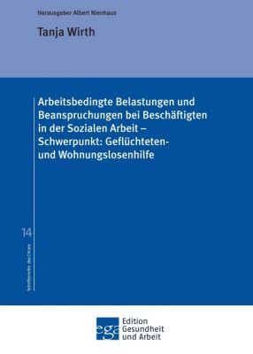"""""""Arbeitsbedingte Belastungen und Beanspruchungen bei Beschäftigten in der Sozialen Arbeit """" von Tanja Wirth"""