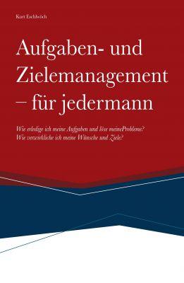 """""""Aufgaben- und Zielemanagement"""" von Kurt Eschlwöch"""