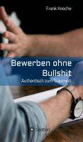 """""""Bewerben ohne Bullshit"""" von Frank Knoche"""