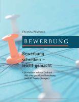 """""""Bewerbung schreiben leicht gemacht"""" von Christina Wildmann"""