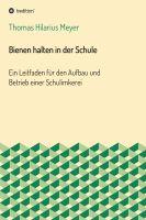 """""""Bienen halten in der Schule"""" von Thomas Hilarius Meyer"""