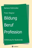 """""""Bildung - Beruf - Profession"""" von Barbara Rothmüller"""