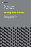 """""""Bildung Goes Market"""" von Renate Haider Franz Wagner"""