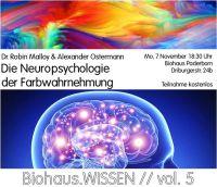 Biohaus.Wissen//vol. 5: Die Neuropsychologie der Farbwahrnehmung mit Dr. Robin Malloy
