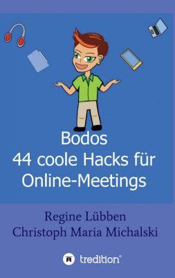 """""""Bodos 44 Hacks für Online-Meetings"""" von Christoph Maria Michalski und Regine Lübben"""
