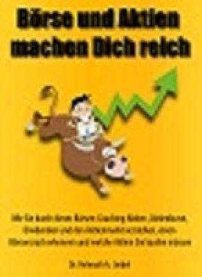 Börse und Aktien machen Dich reich