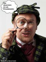 Wie observiere ich als Privatdetektiv - Ein Fortbildungsratgeber von der Detektei Schütt