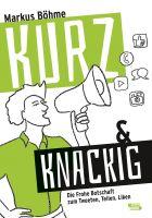 """""""kurz&knackig - Die Frohe Botschaft zum Tweeten, Teilen, Liken"""" von Pfarrer Markus Böhme"""