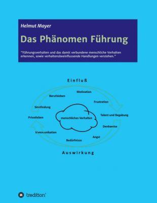 """""""Das Phänomen Führung"""" von Helmut Mayer"""