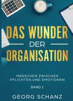 """""""Das Wunder der Organisation"""" von Georg Schanz"""
