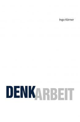 """""""Denkarbeit"""" von Ingo Körner"""