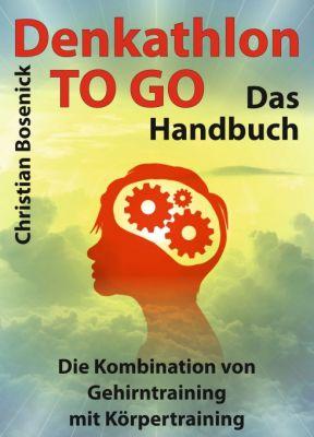"""""""Denkathlon® TO GO - Das Handbuch"""" von Christian Bosenick"""