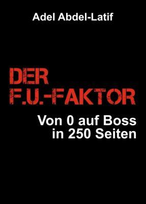 """DER F.U.-FAKTOR"" von Adel Abdel-Latif"