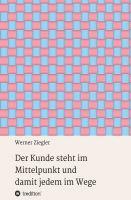 """""""Der Kunde steht im Mittelpunkt"""" von Werner Ziegler"""