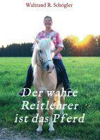 """""""Der wahre Reitlehrer ist das Pferd"""" von Waltraud R. Schögler"""