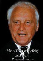 """""""Mein Weg zu Erfolg und Geld"""" von  Peter Kees"""