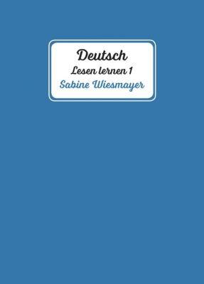 """""""Deutsch, Lesen lernen 1"""" von Sabine Wiesmayer"""