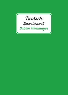 """""""Deutsch, Lesen lernen 2"""" von Sabine Wiesmayer"""