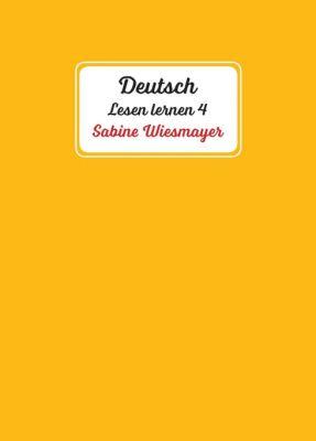 """""""Deutsch, Lesen lernen 4"""" von Sabine Wiesmayer"""
