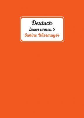 """""""Deutsch, Lesen lernen 5"""" von Sabine Wiesmayer"""