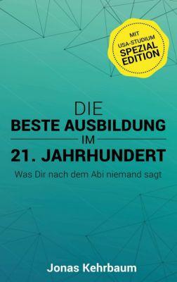 """""""Die beste Ausbildung im 21. Jahrhundert"""" von Jonas Kehrbaum"""