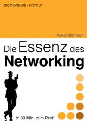 Neues Buch: Die Essenz des Networking von Alexander Wolf