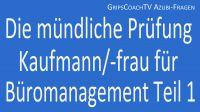 Die mündliche Prüfung Kaufmann / Kauffrau für Büromanagement Teil 1
